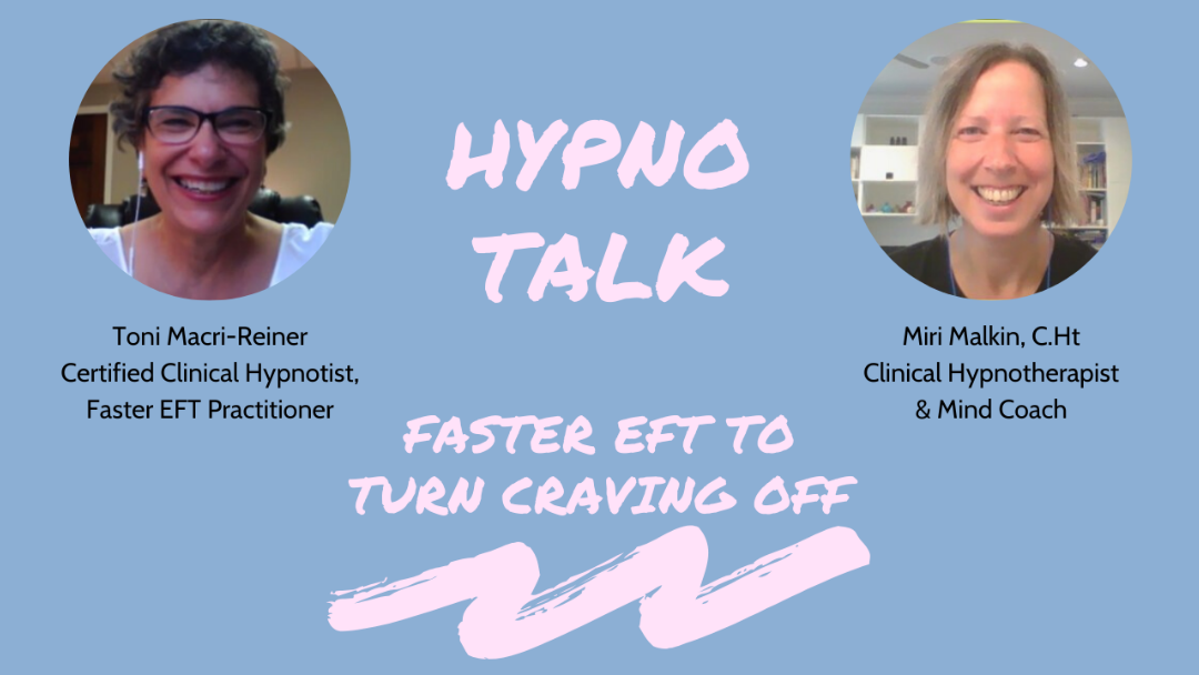 Faster EFT to Turn Those Food Cravings Off | Interview Miri Malkin with Toni Marci-Reiner