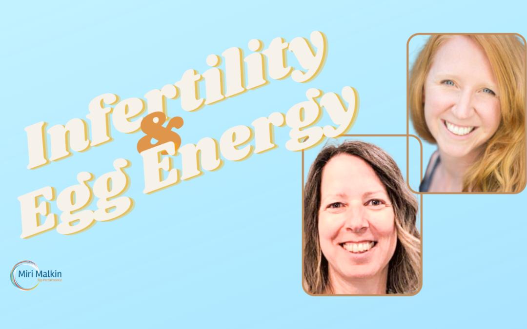 Infertility & Egg Energy